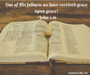 Out of His fullness we have received